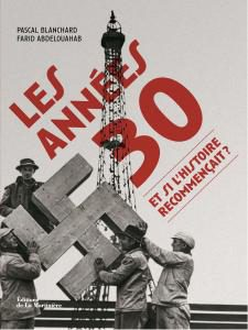 les années 30 et si l'histoire recommençait par Pascal Blanchard